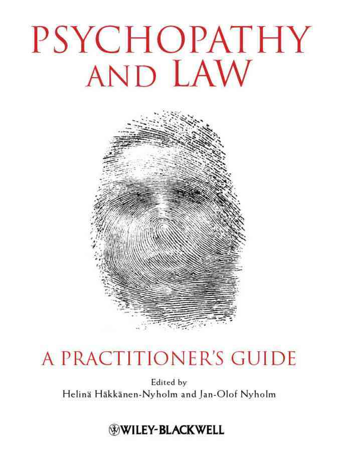 Psychopathy and Law By Hakkanen-nyholm, Helina/ Nyholm, Jan-olof (EDT)
