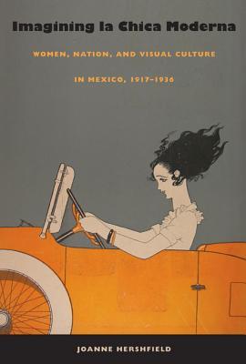 Imagining la Chica Moderna By Hershfield, Joanne
